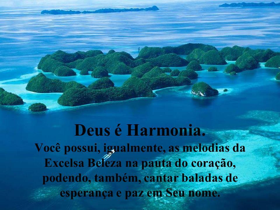 Deus é Harmonia.