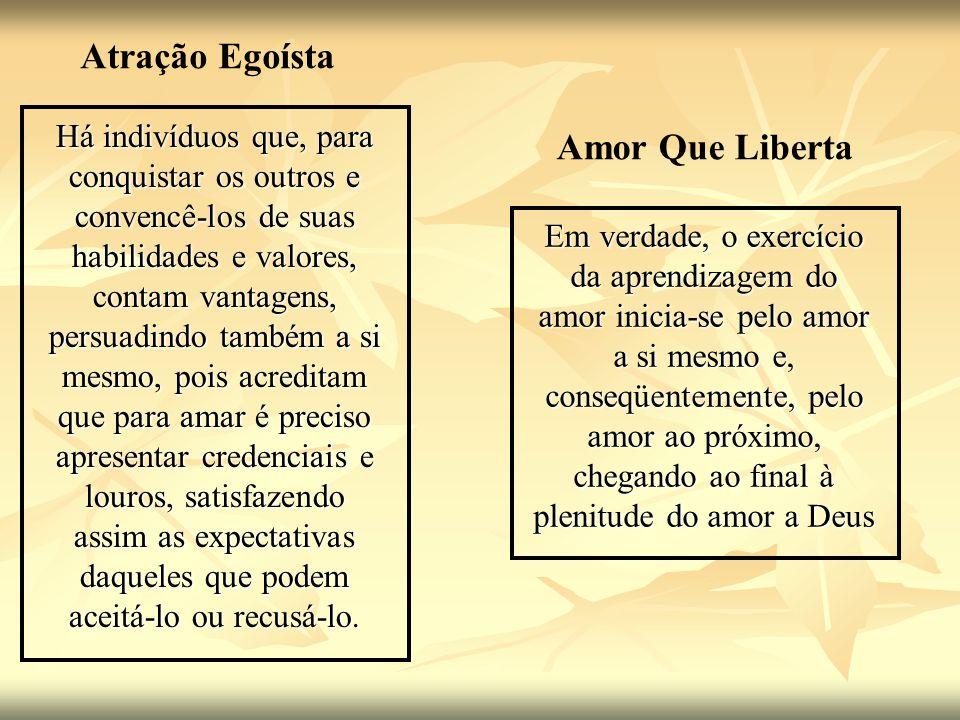 Atração Egoísta Amor Que Liberta