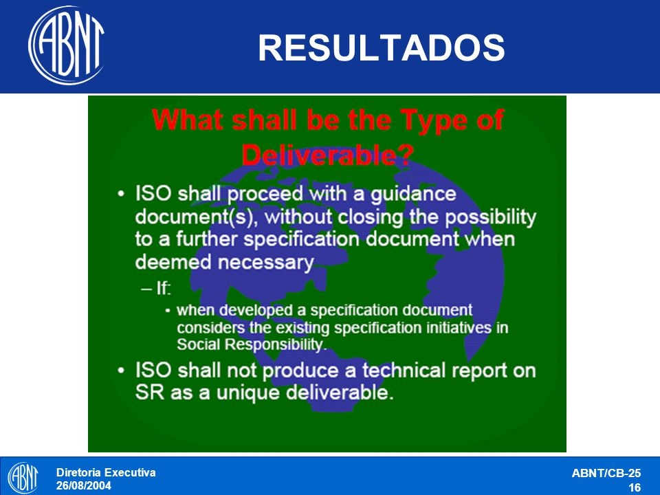 RESULTADOS Diretoria Executiva 26/08/2004 ABNT/CB-25 16