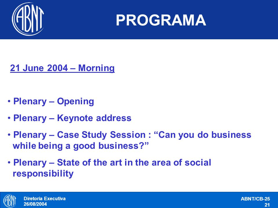 PROGRAMA 21 June 2004 – Morning Plenary – Opening