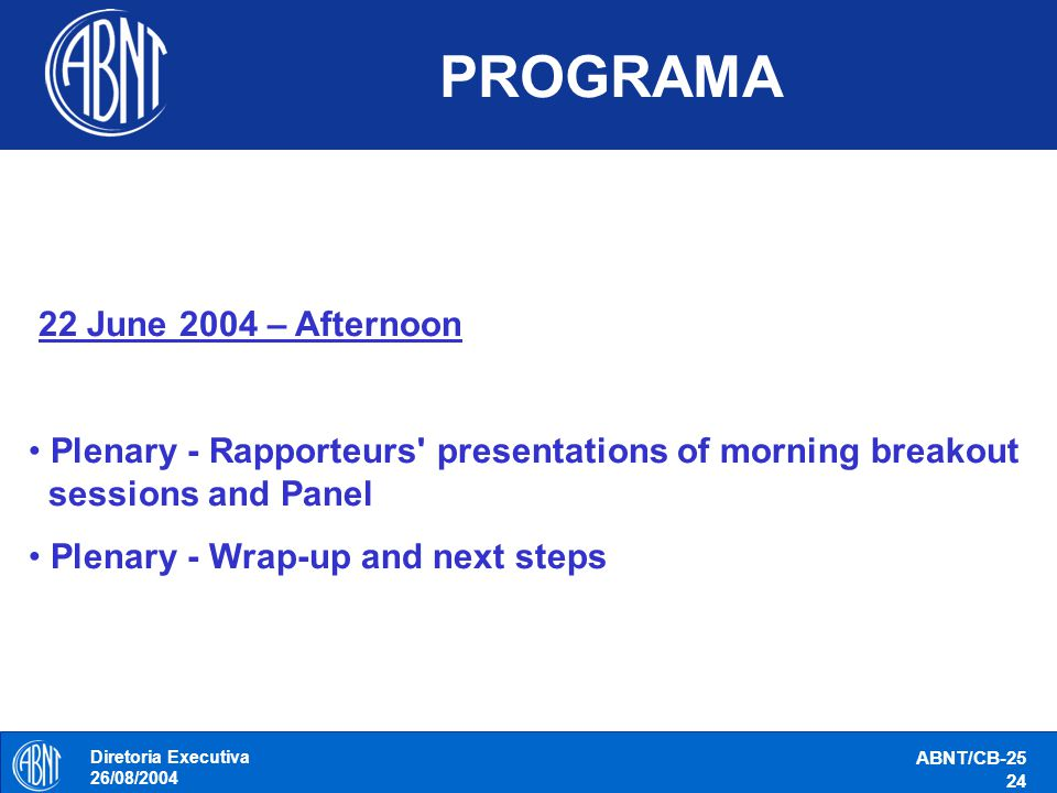 PROGRAMA 22 June 2004 – Afternoon