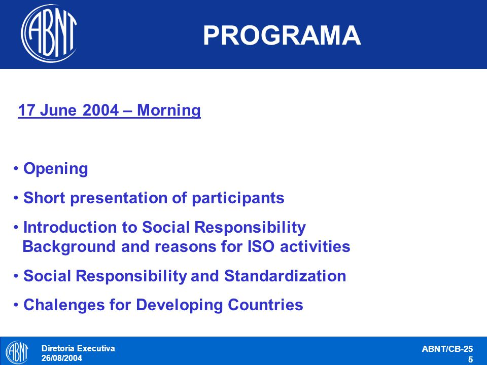 PROGRAMA 17 June 2004 – Morning Opening