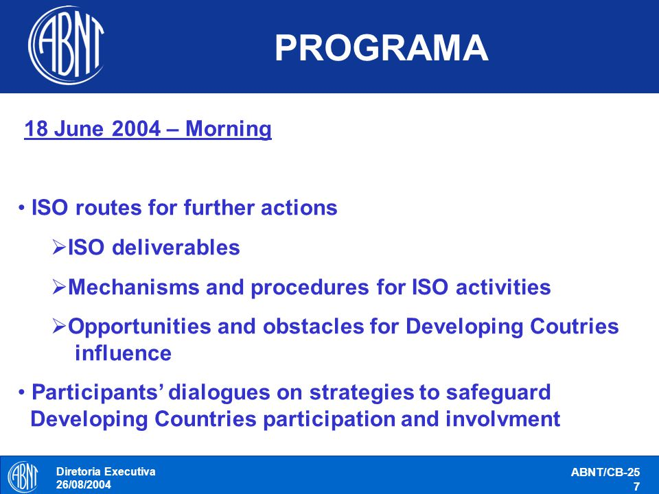 PROGRAMA 18 June 2004 – Morning ISO routes for further actions