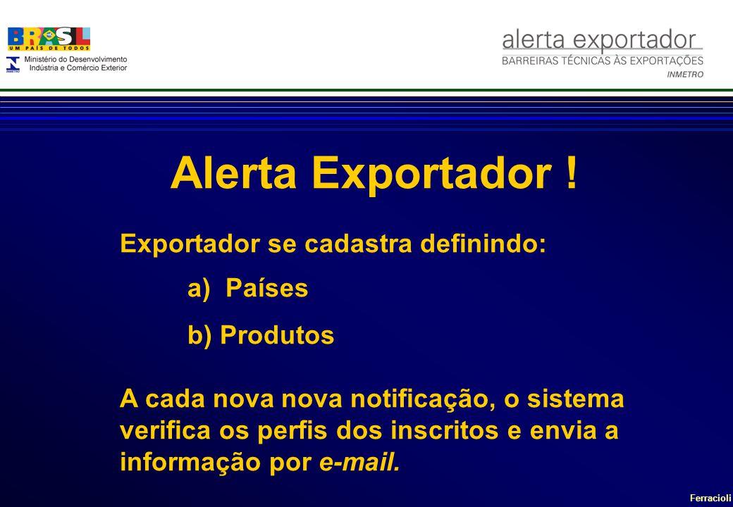 Alerta Exportador ! Exportador se cadastra definindo: a) Países