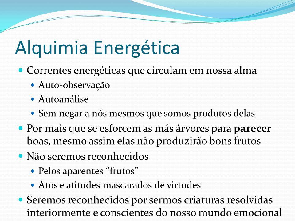 Alquimia Energética Correntes energéticas que circulam em nossa alma