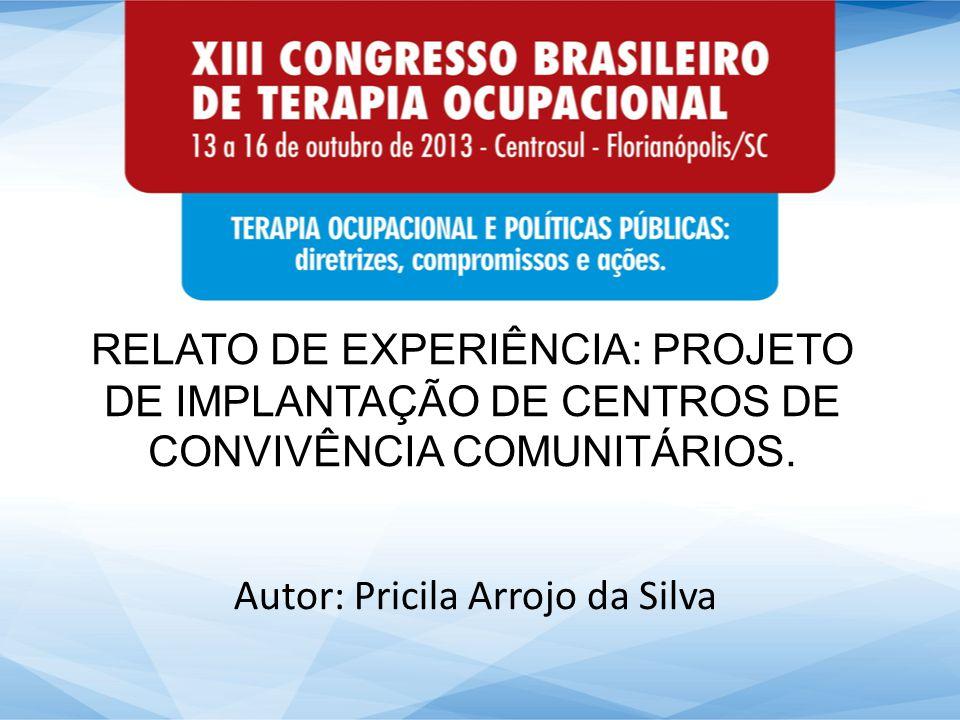 Autor: Pricila Arrojo da Silva