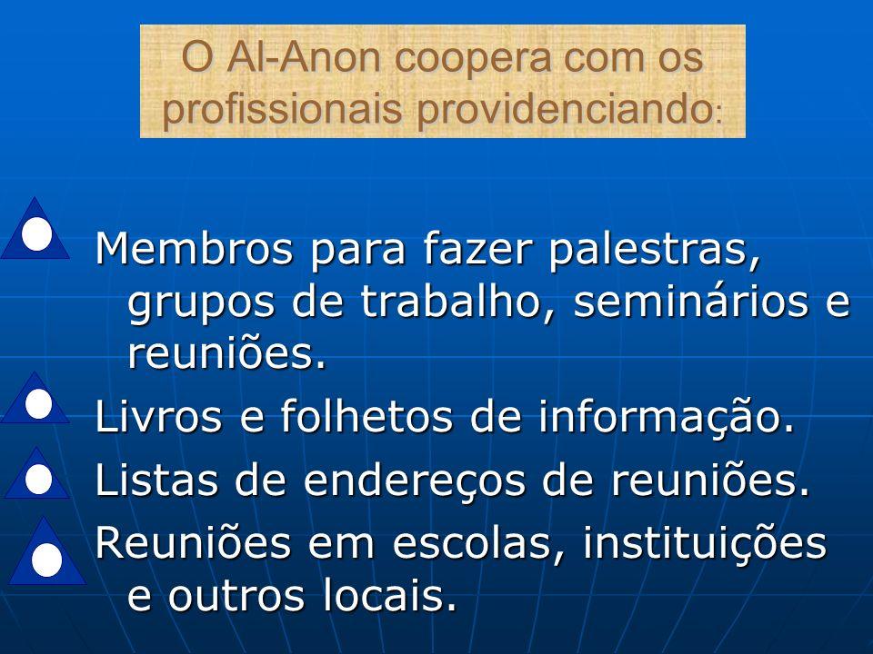 O Al-Anon coopera com os profissionais providenciando: