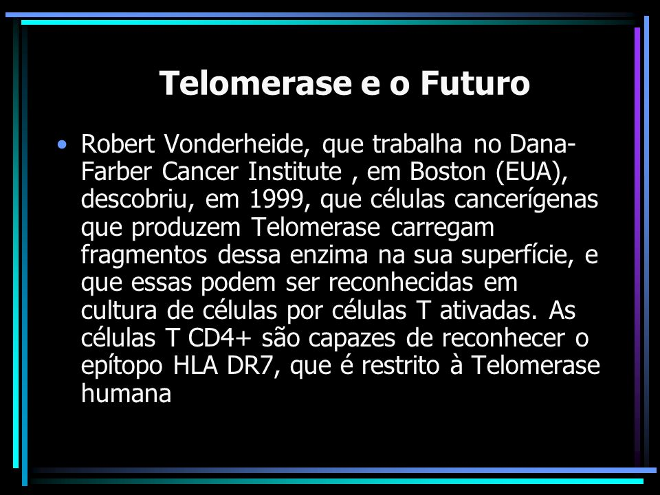 A Telomerase e o Futuro