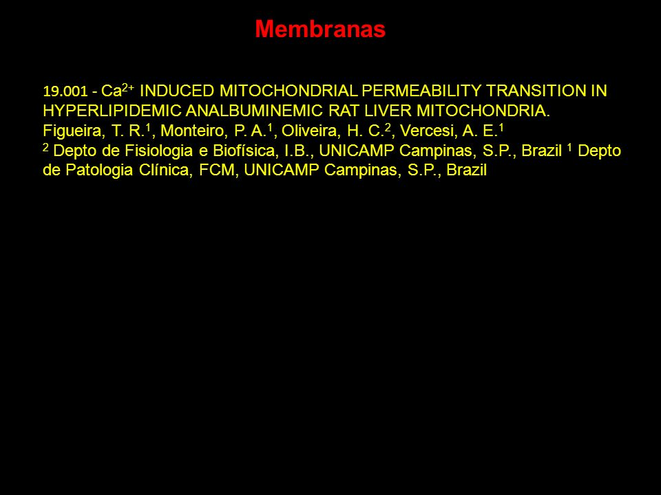 Membranas Ca2+ INDUCED MITOCHONDRIAL PERMEABILITY TRANSITION IN HYPERLIPIDEMIC ANALBUMINEMIC RAT LIVER MITOCHONDRIA.