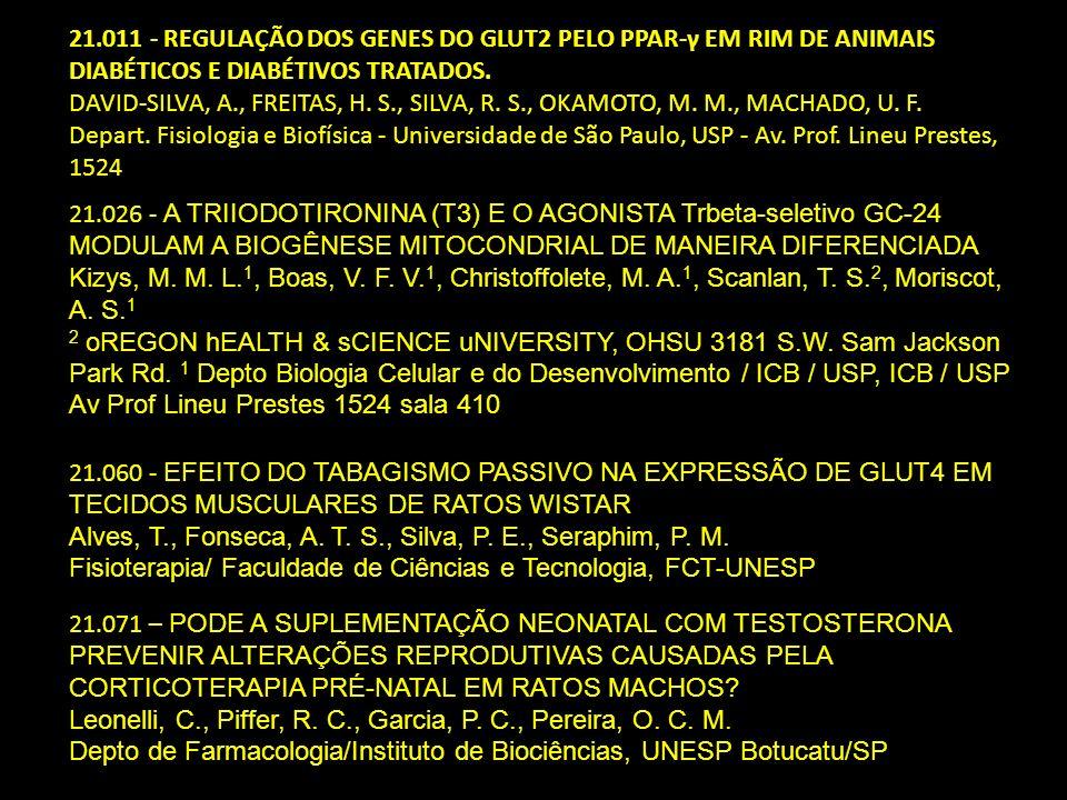 21.011 - REGULAÇÃO DOS GENES DO GLUT2 PELO PPAR-γ EM RIM DE ANIMAIS DIABÉTICOS E DIABÉTIVOS TRATADOS. DAVID-SILVA, A., FREITAS, H. S., SILVA, R. S., OKAMOTO, M. M., MACHADO, U. F. Depart. Fisiologia e Biofísica - Universidade de São Paulo, USP - Av. Prof. Lineu Prestes, 1524