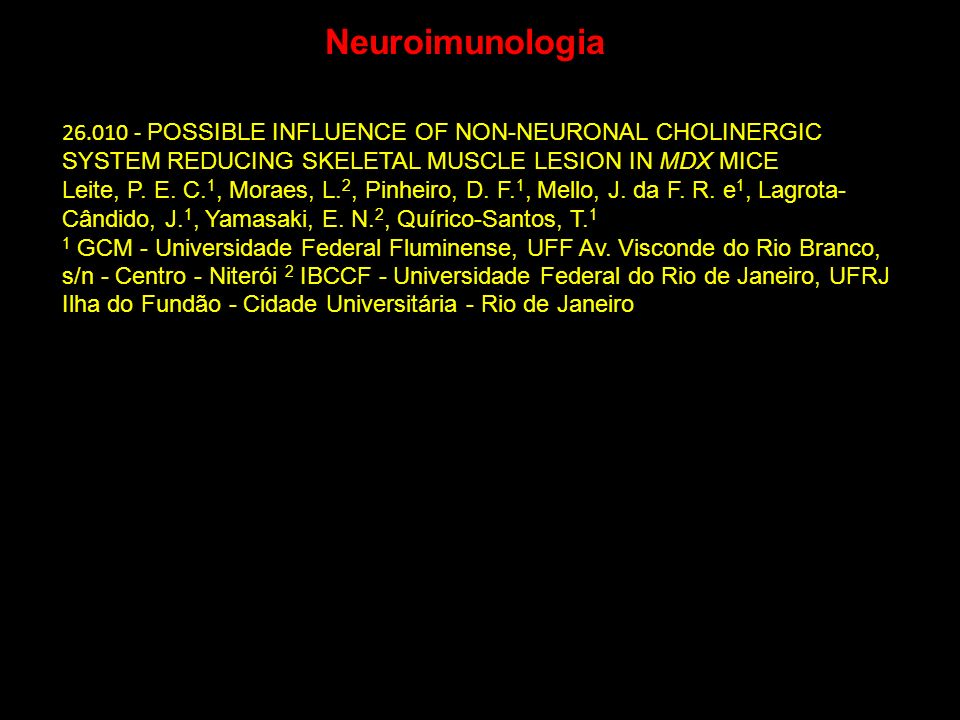 Neuroimunologia26.010 - POSSIBLE INFLUENCE OF NON-NEURONAL CHOLINERGIC SYSTEM REDUCING SKELETAL MUSCLE LESION IN MDX MICE.