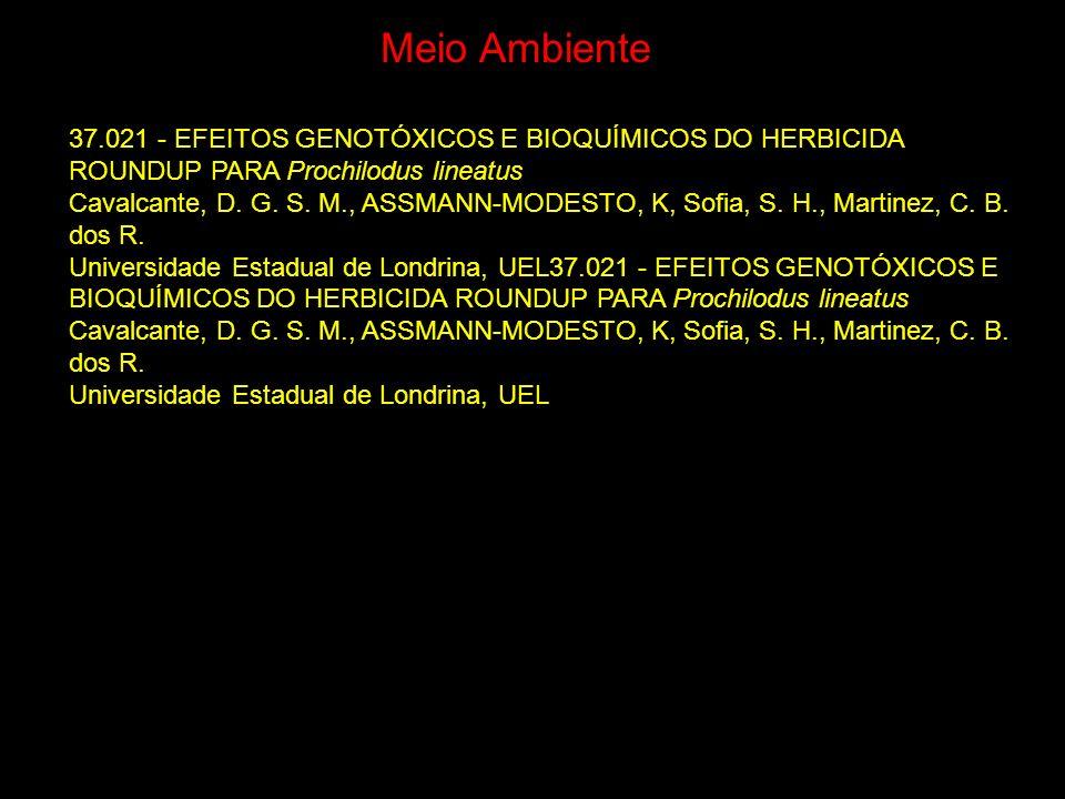 Meio Ambiente 37.021 - EFEITOS GENOTÓXICOS E BIOQUÍMICOS DO HERBICIDA ROUNDUP PARA Prochilodus lineatus.