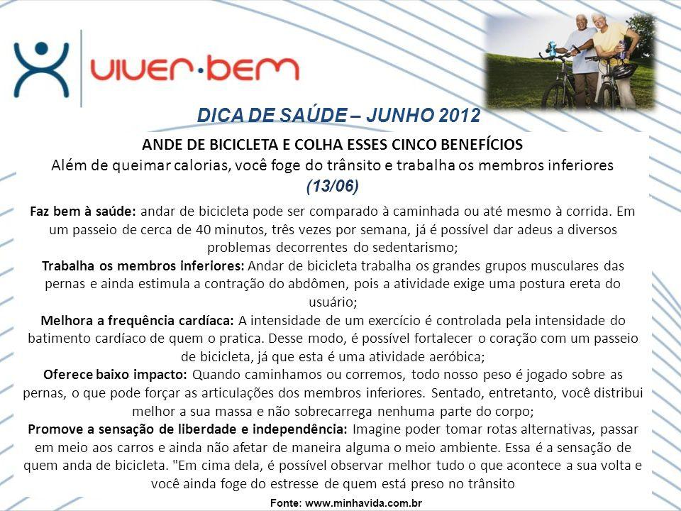 DICA DE SAÚDE – JUNHO 2012 ANDE DE BICICLETA E COLHA ESSES CINCO BENEFÍCIOS.