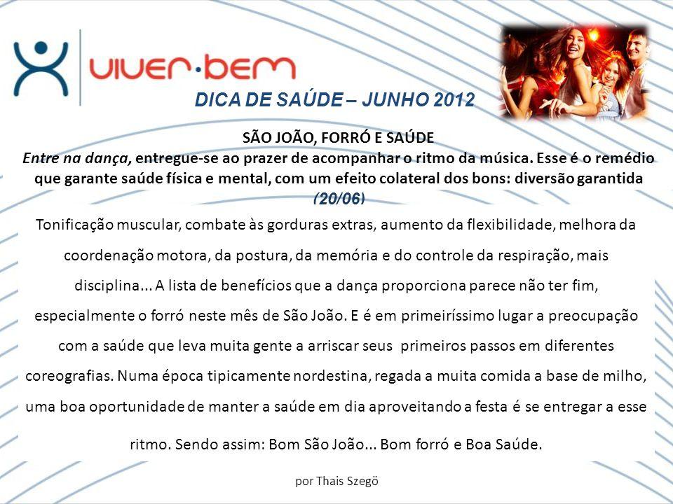 DICA DE SAÚDE – JUNHO 2012 SÃO JOÃO, FORRÓ E SAÚDE