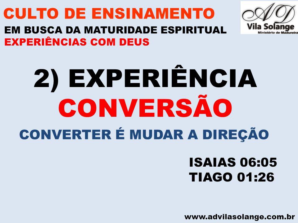 2) EXPERIÊNCIA CONVERSÃO CULTO DE ENSINAMENTO