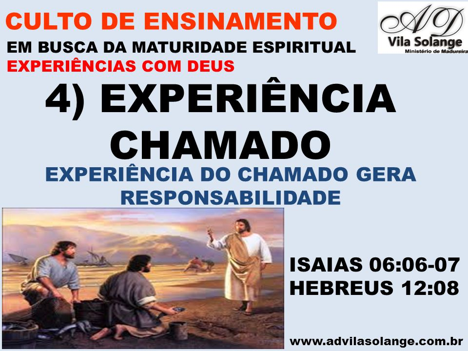 EXPERIÊNCIA DO CHAMADO GERA RESPONSABILIDADE
