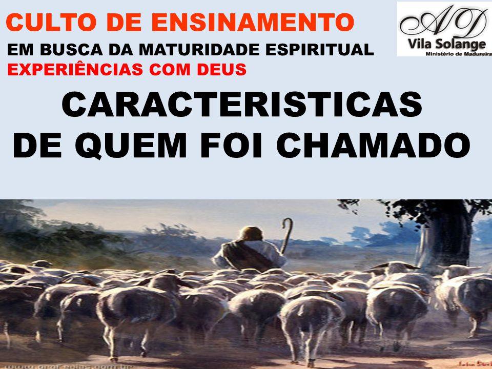 CARACTERISTICAS DE QUEM FOI CHAMADO CULTO DE ENSINAMENTO