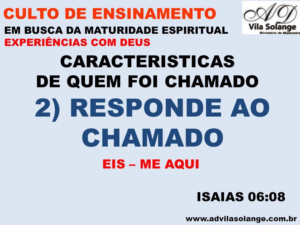 2) RESPONDE AO CHAMADO CARACTERISTICAS DE QUEM FOI CHAMADO