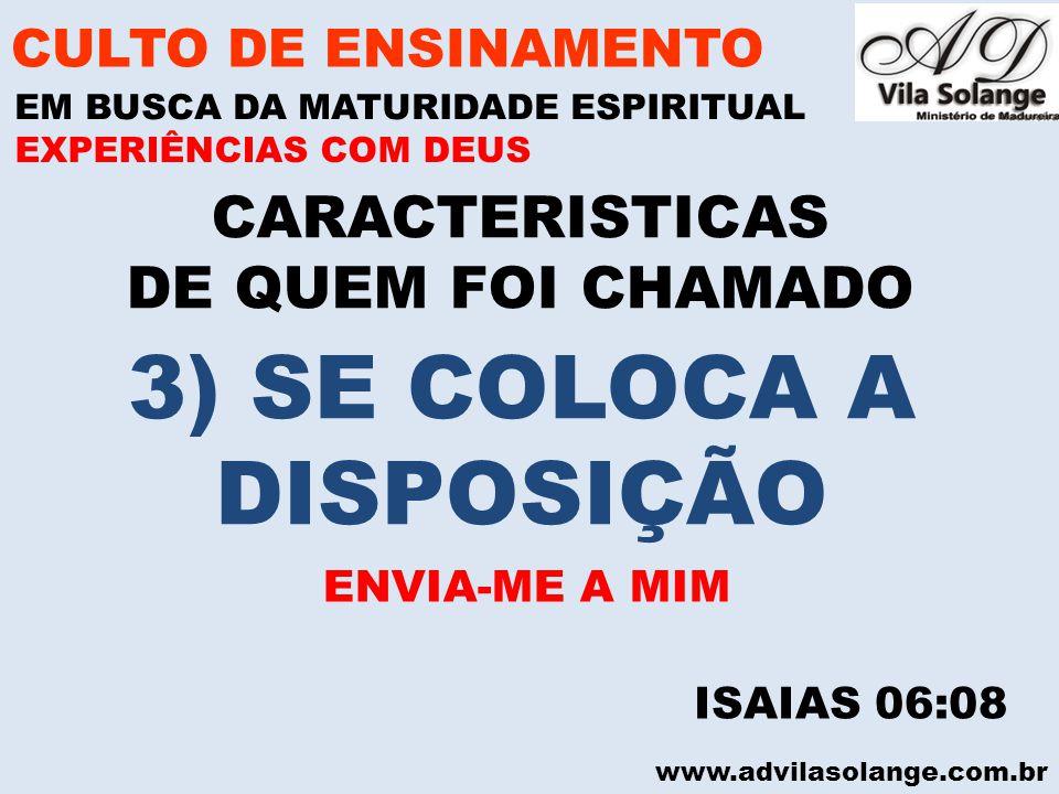 3) SE COLOCA A DISPOSIÇÃO CARACTERISTICAS DE QUEM FOI CHAMADO