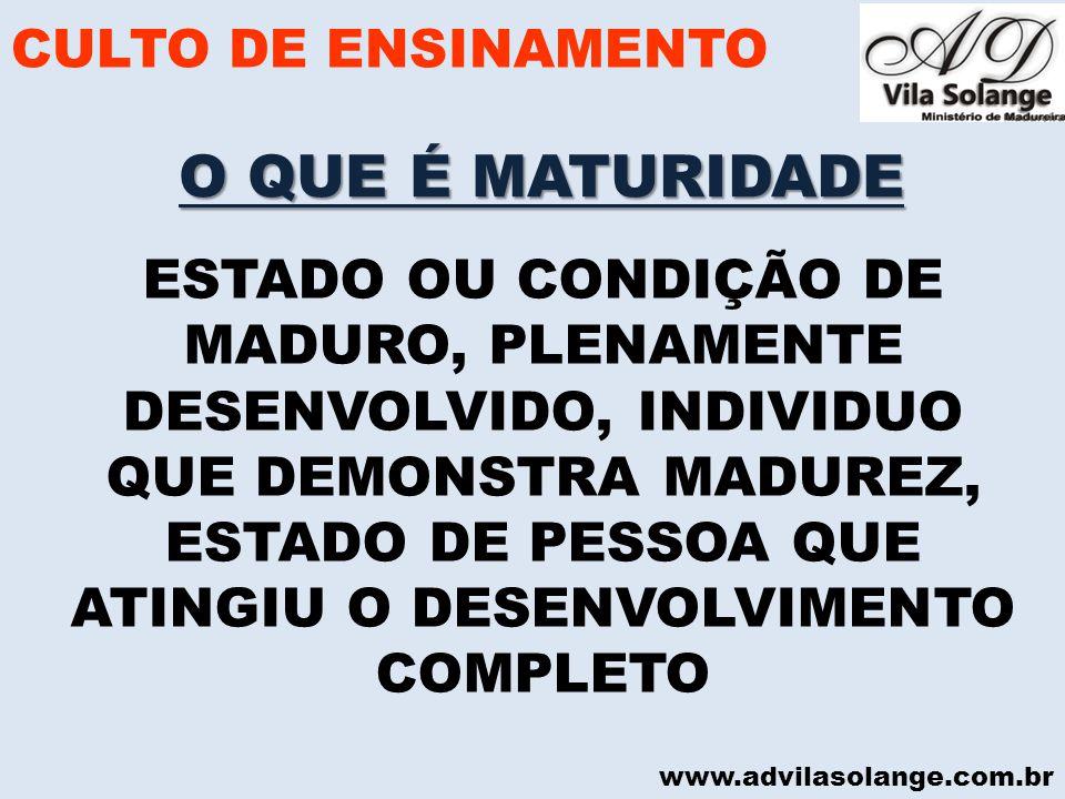 ESTADO OU CONDIÇÃO DE MADURO, PLENAMENTE DESENVOLVIDO, INDIVIDUO