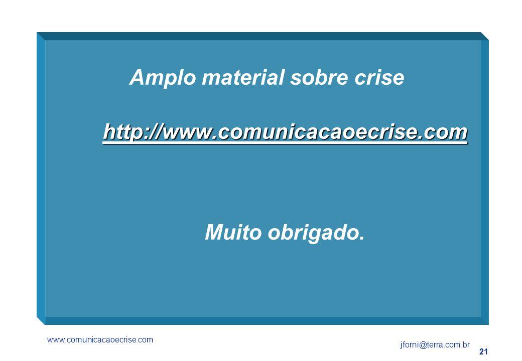 Amplo material sobre crise http://www. comunicacaoecrise