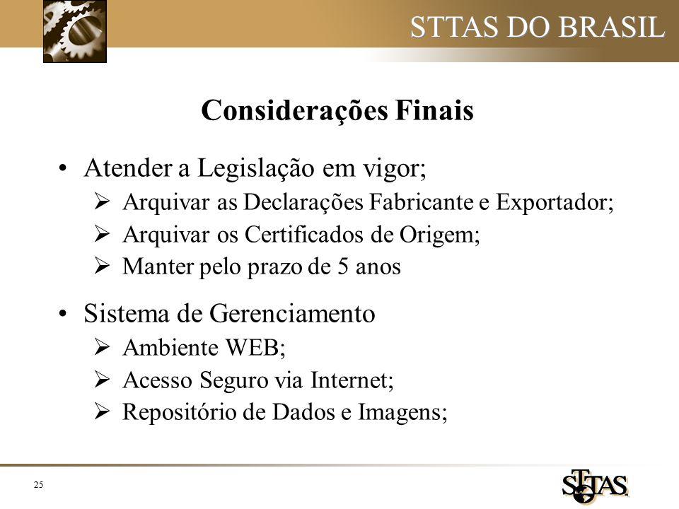 STTAS DO BRASIL Considerações Finais Atender a Legislação em vigor;