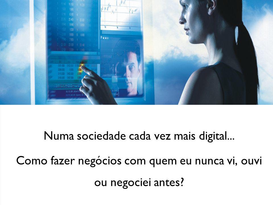 Numa sociedade cada vez mais digital...