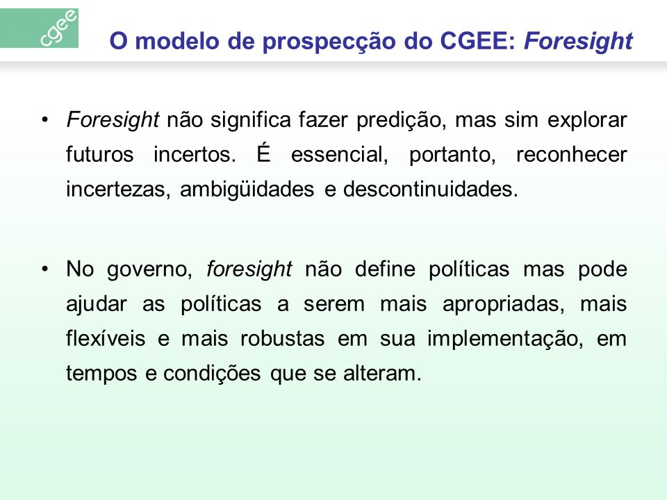 O modelo de prospecção do CGEE: Foresight