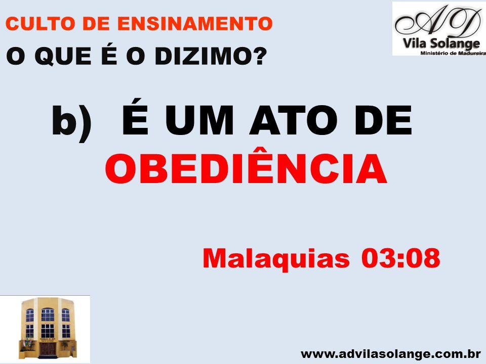 É UM ATO DE OBEDIÊNCIA Malaquias 03:08 O QUE É O DIZIMO