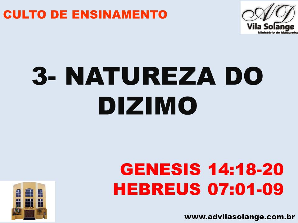 3- NATUREZA DO DIZIMO GENESIS 14:18-20 HEBREUS 07:01-09