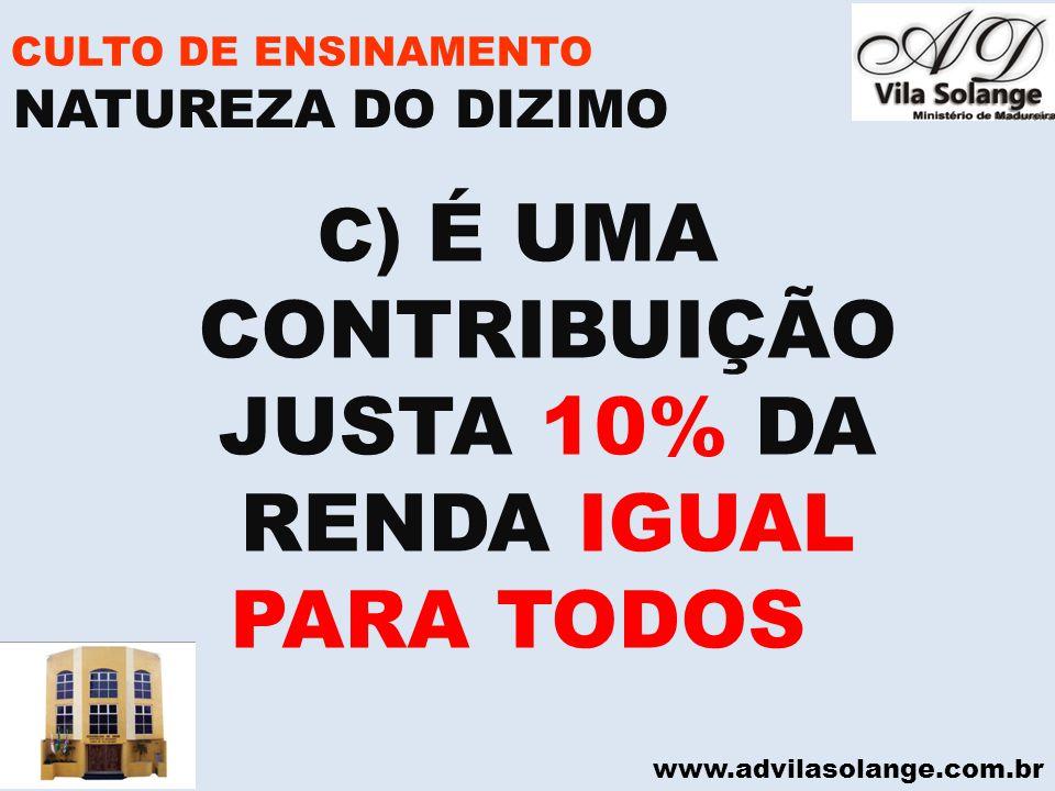 É UMA CONTRIBUIÇÃO JUSTA 10% DA RENDA IGUAL