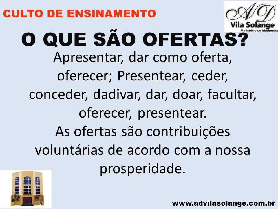 CULTO DE ENSINAMENTO O QUE SÃO OFERTAS