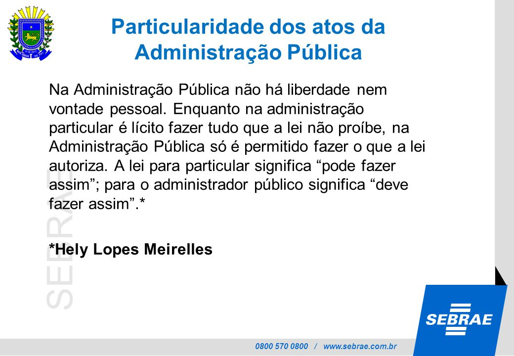 Particularidade dos atos da Administração Pública