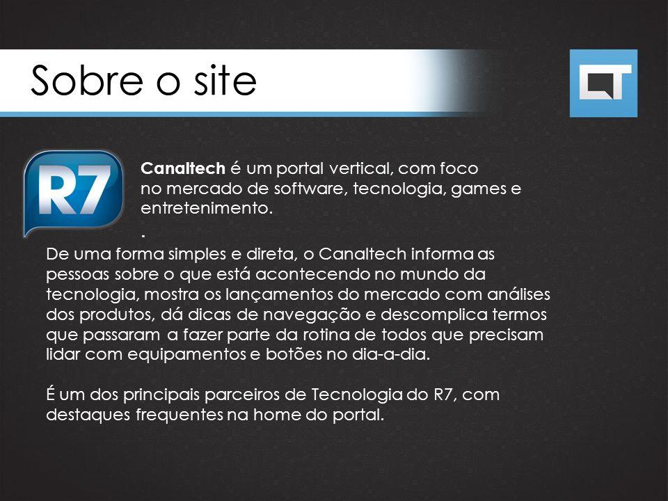 Sobre o site . Canaltech é um portal vertical, com foco