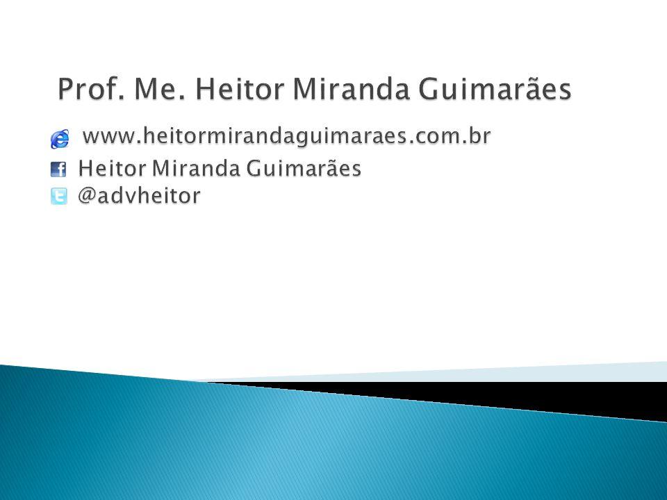 Prof. Me. Heitor Miranda Guimarães www. heitormirandaguimaraes. com
