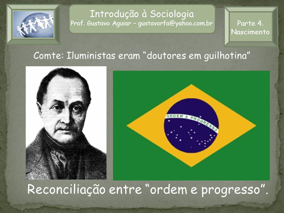 Reconciliação entre ordem e progresso .
