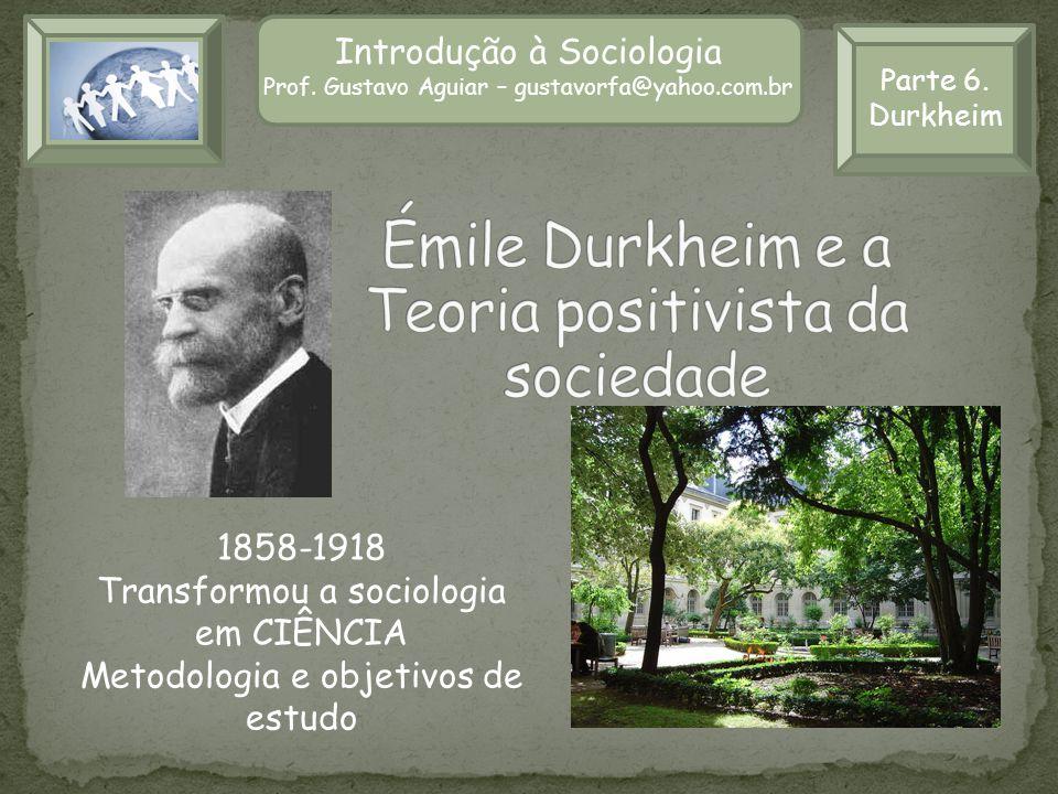 Émile Durkheim e a Teoria positivista da sociedade