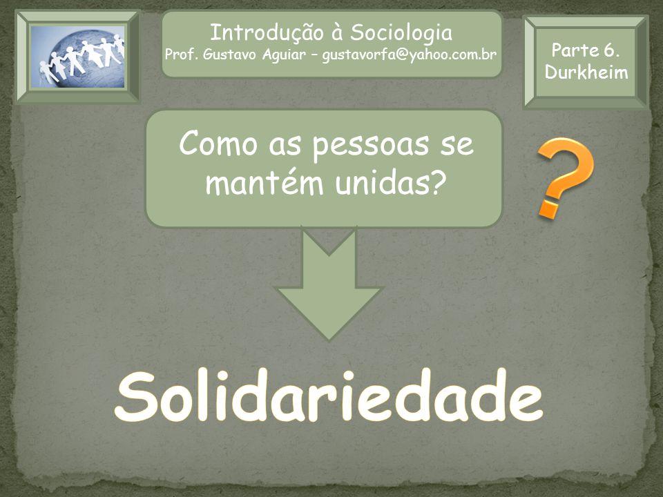 Solidariedade Como as pessoas se mantém unidas