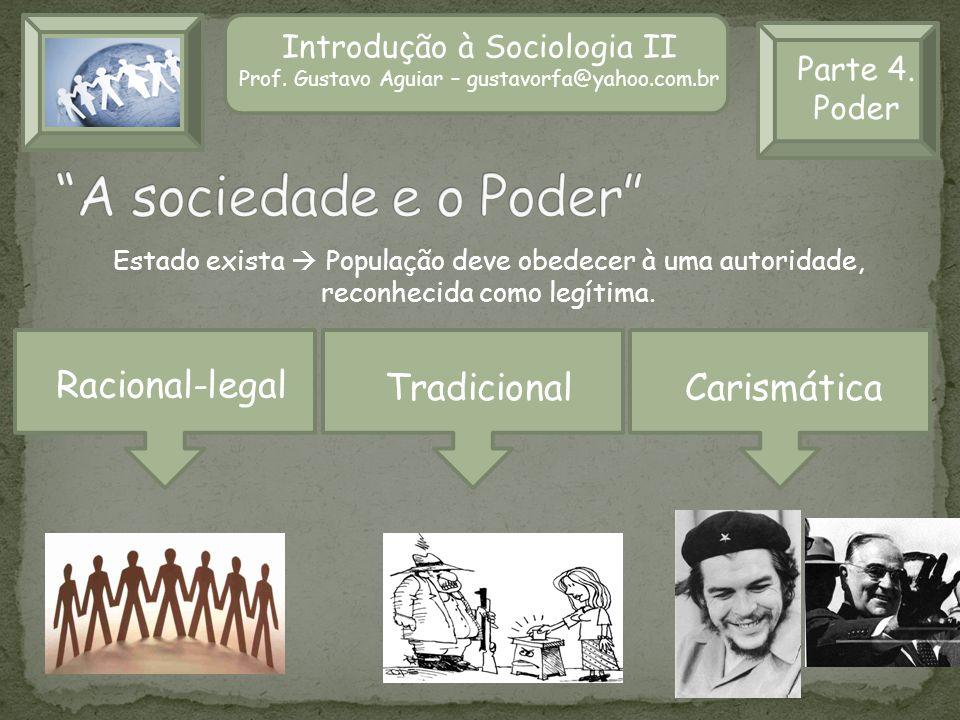 A sociedade e o Poder Racional-legal Tradicional Carismática