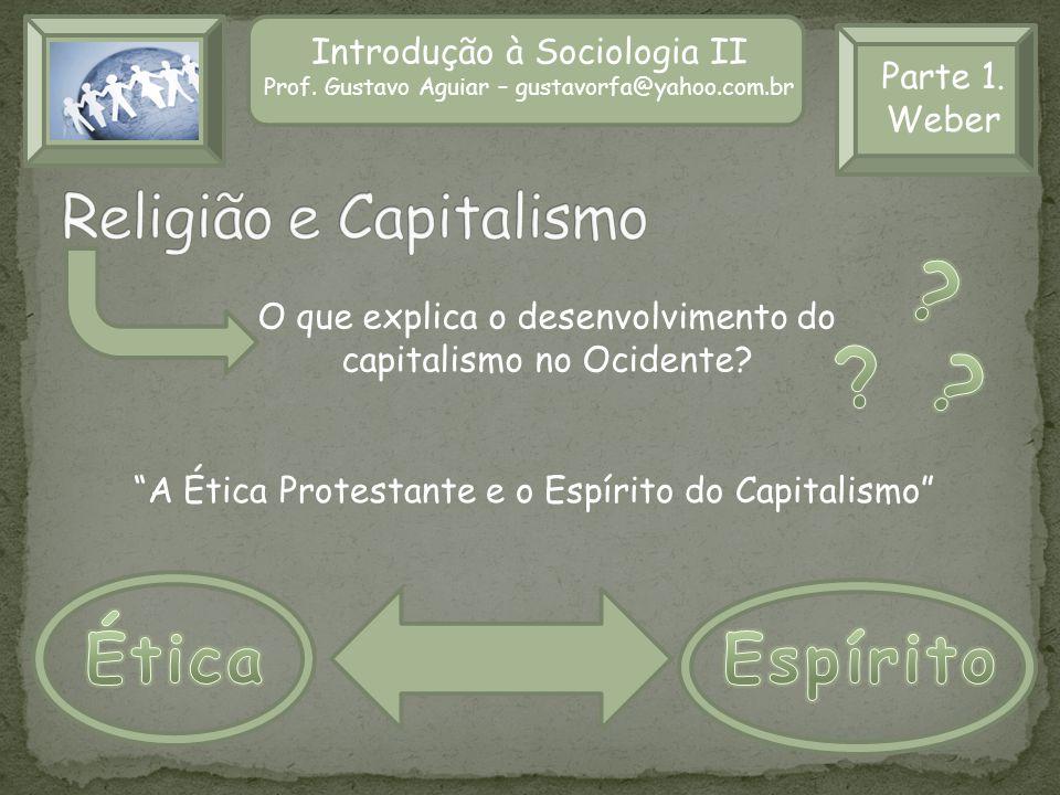 Ética Espírito Religião e Capitalismo Introdução à Sociologia II