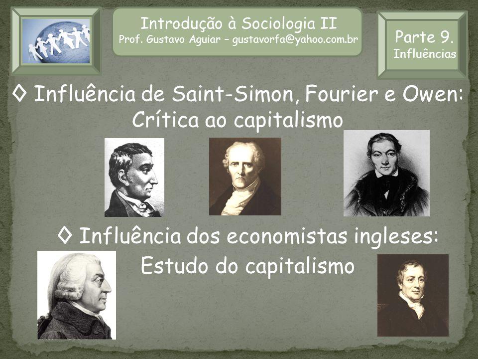 ◊ Influência de Saint-Simon, Fourier e Owen: Crítica ao capitalismo