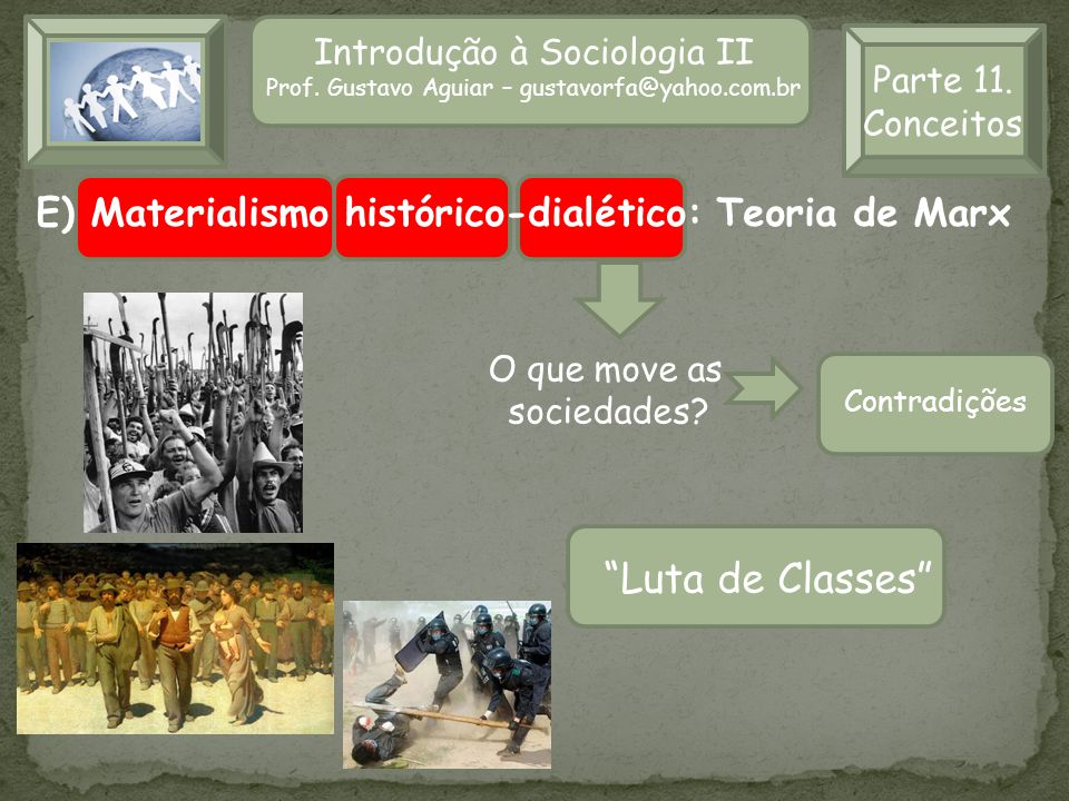 Luta de Classes E) Materialismo histórico-dialético: Teoria de Marx