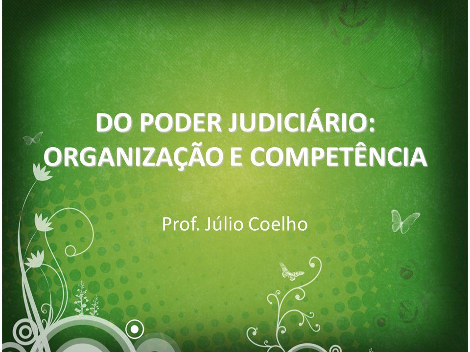 DO PODER JUDICIÁRIO: ORGANIZAÇÃO E COMPETÊNCIA