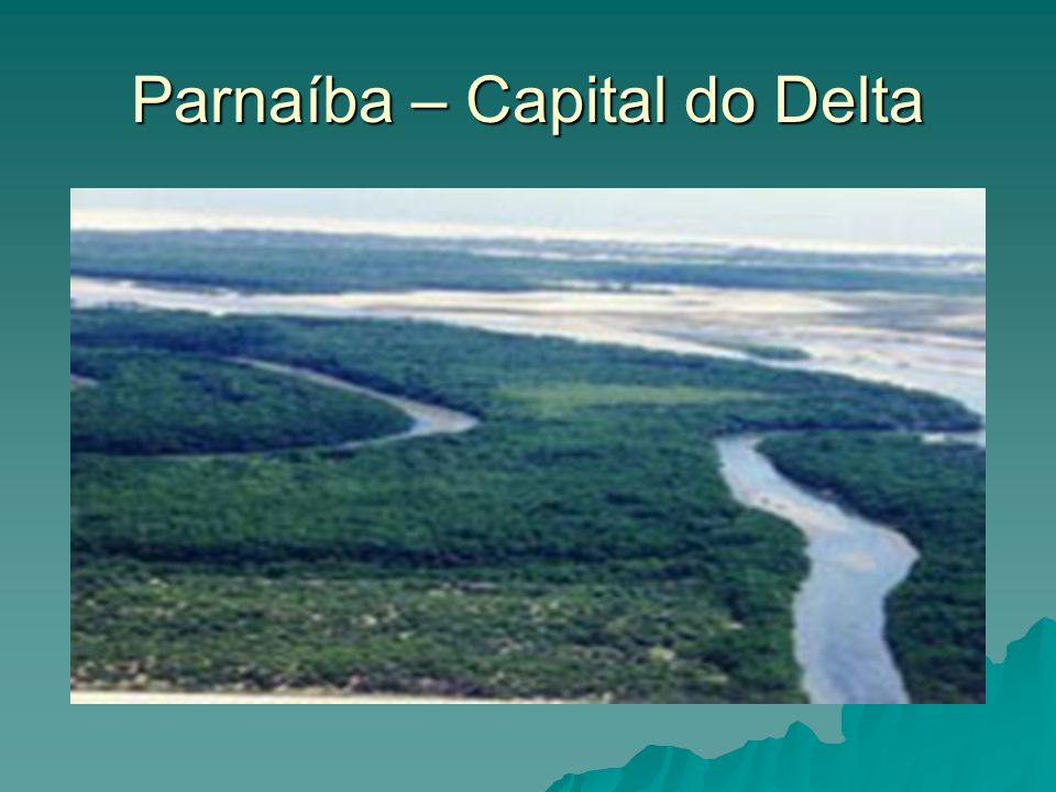 Parnaíba – Capital do Delta