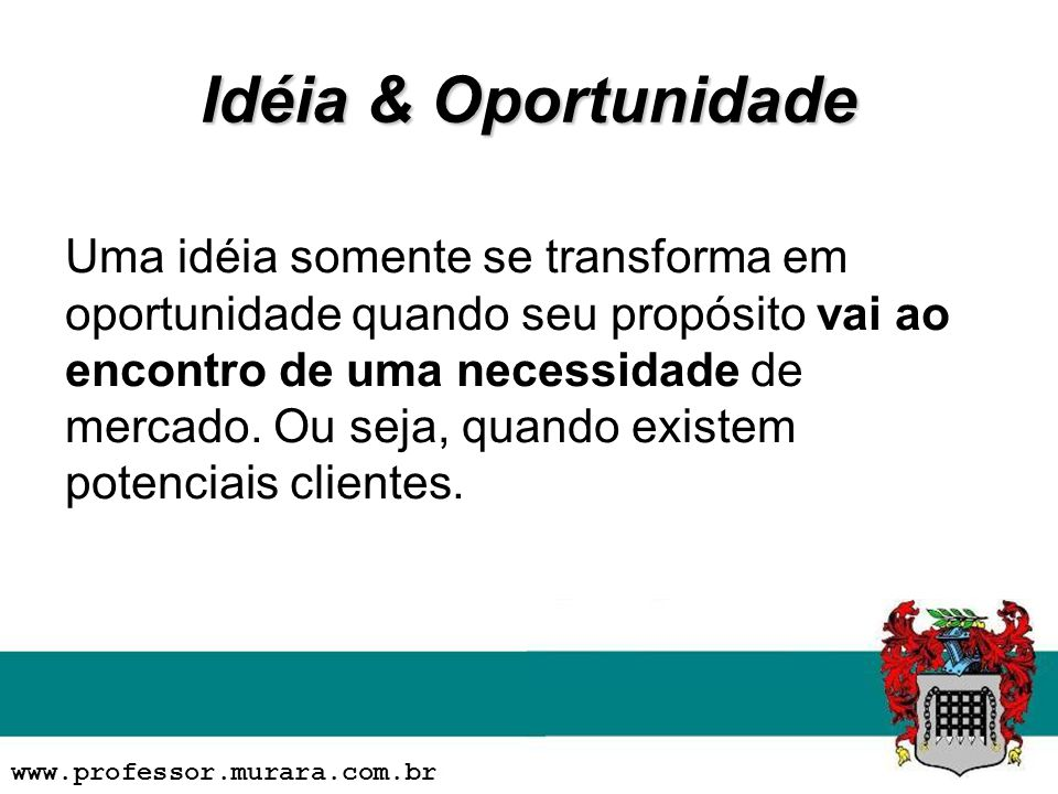 Idéia & Oportunidade