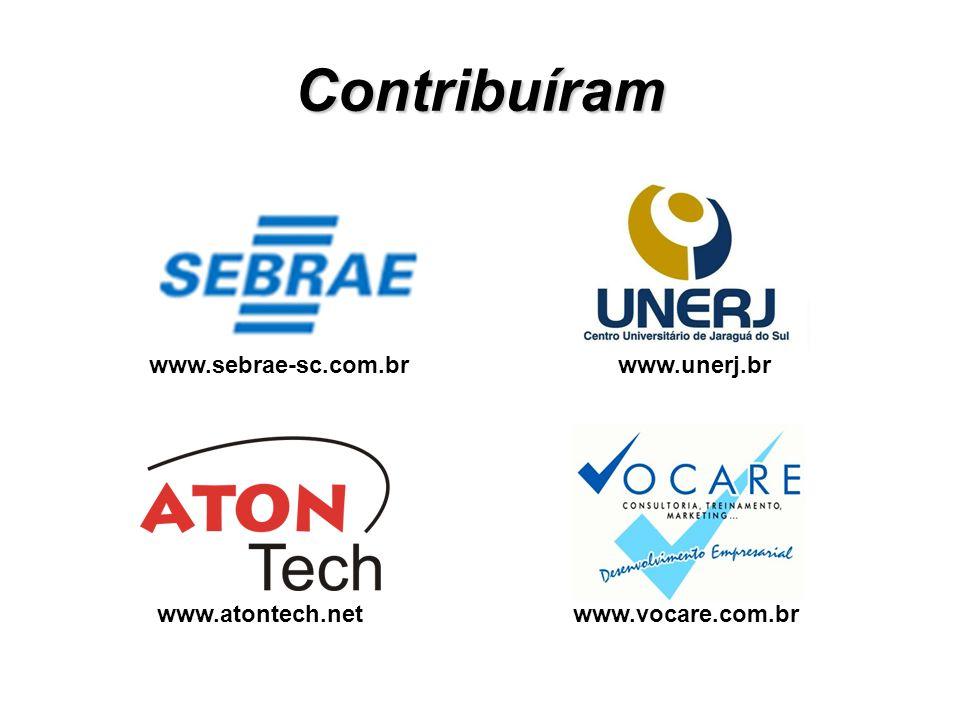 Contribuíram www.sebrae-sc.com.br www.unerj.br www.atontech.net