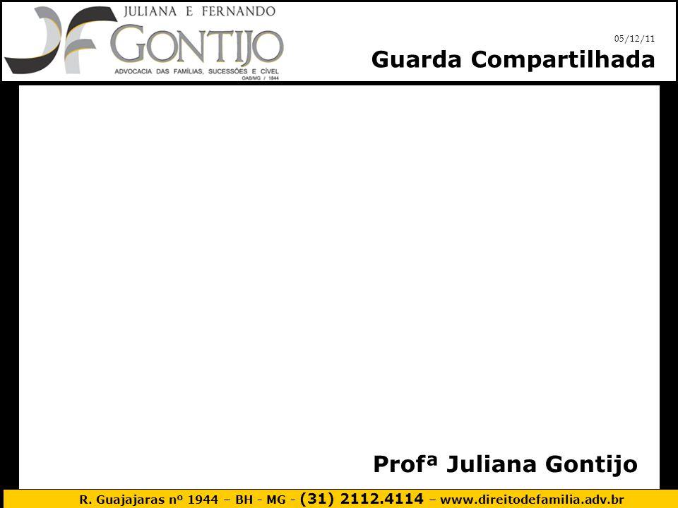 05/12/11 Guarda Compartilhada Profª Juliana Gontijo