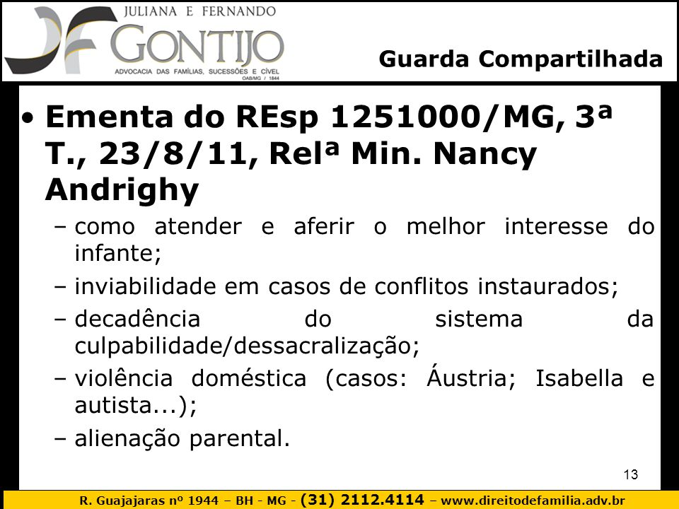 Ementa do REsp 1251000/MG, 3ª T., 23/8/11, Relª Min. Nancy Andrighy