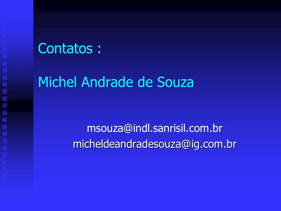 Contatos : Michel Andrade de Souza