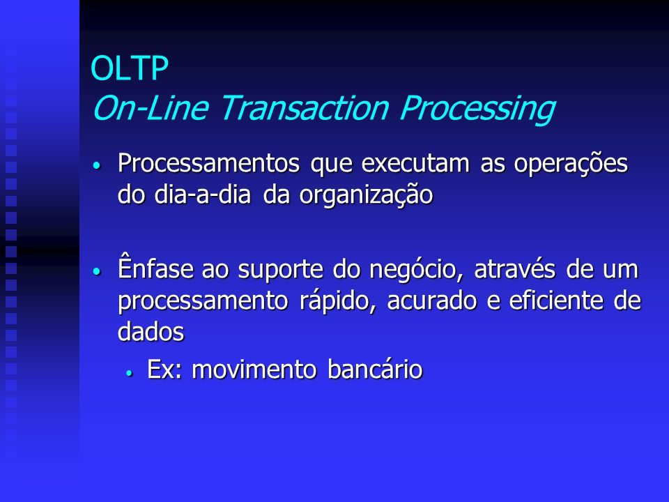 OLTP On-Line Transaction Processing